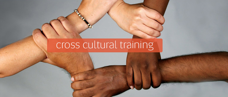 cross cultural training The main goal of cross-cultural training is the development of intercultural competence which is the ability to act effectively in different cultural context.